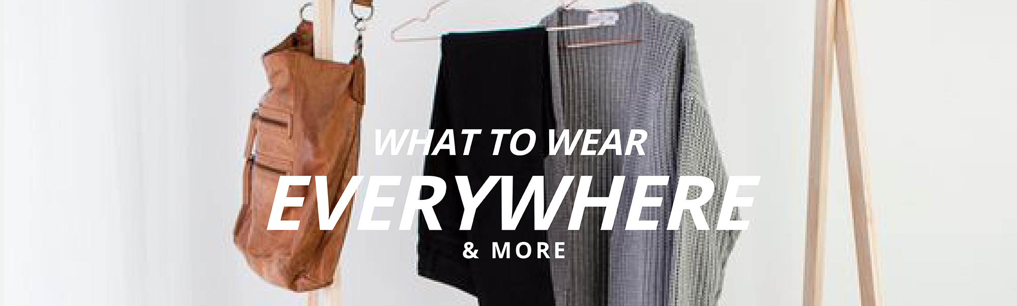 What to wear everywhere and more
